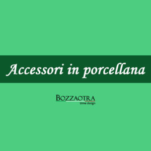 Accessori in porcellana